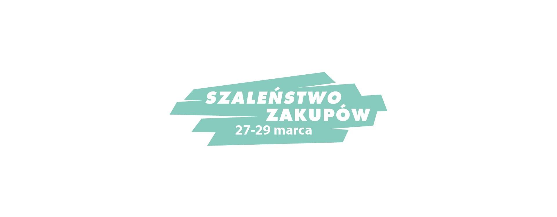 SZALEŃSTWO ZAKUPÓW - 27-29 marca 2020